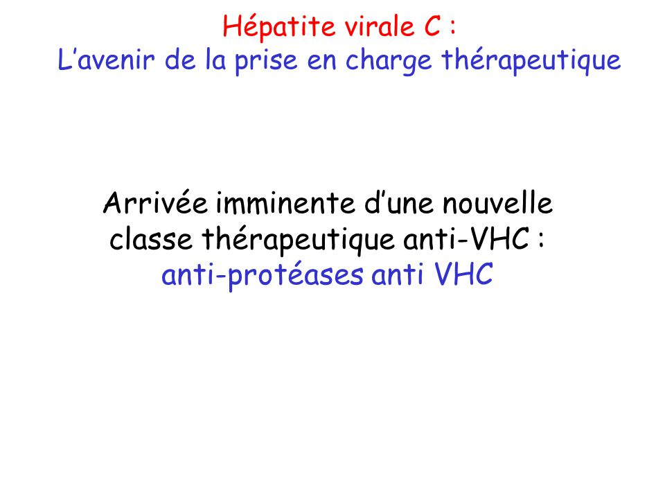 Arrivée imminente d'une nouvelle classe thérapeutique anti-VHC :