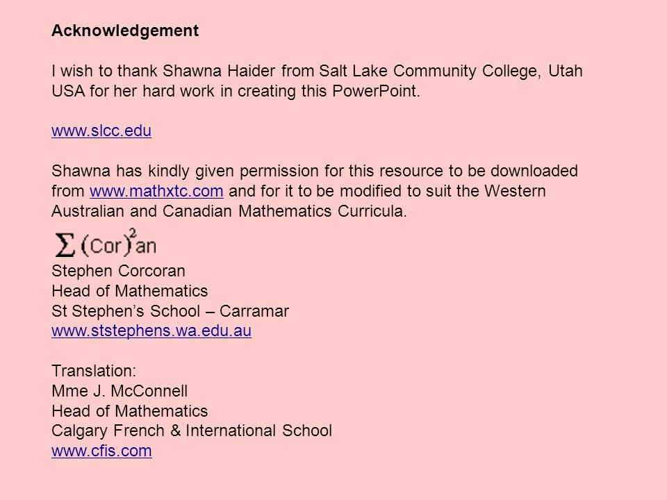Acknowledgement I wish to thank Shawna Haider from Salt Lake Community College, Utah USA for her hard work in creating this PowerPoint.