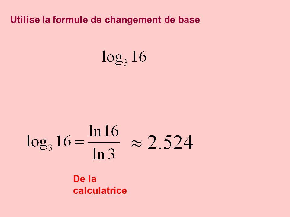 Utilise la formule de changement de base