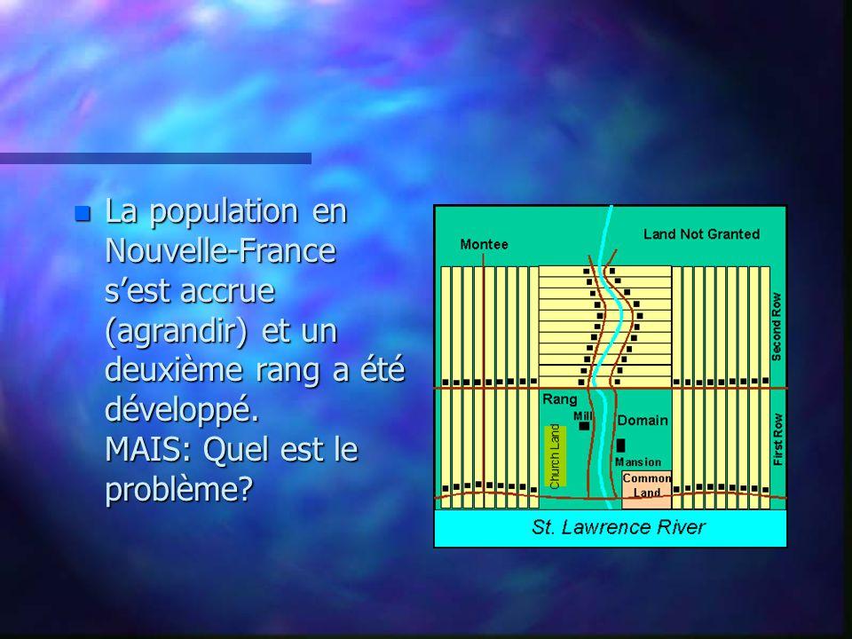 La population en Nouvelle-France s'est accrue (agrandir) et un deuxième rang a été développé.