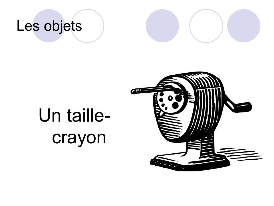 Les objets Un taille-crayon
