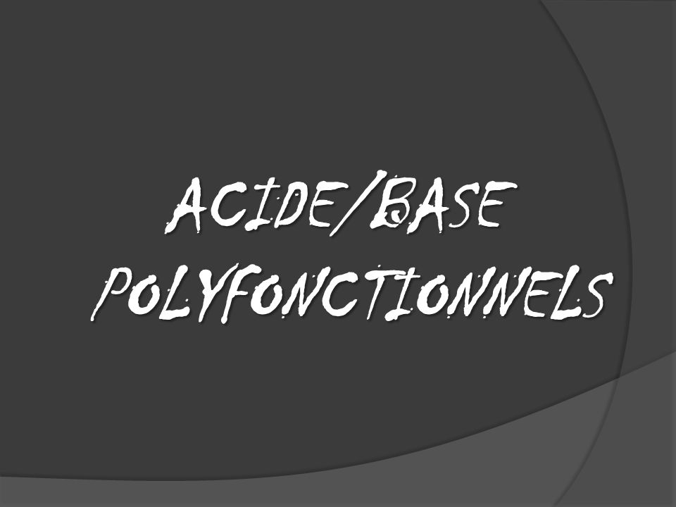 ACIDE/BASE POLYFONCTIONNELS