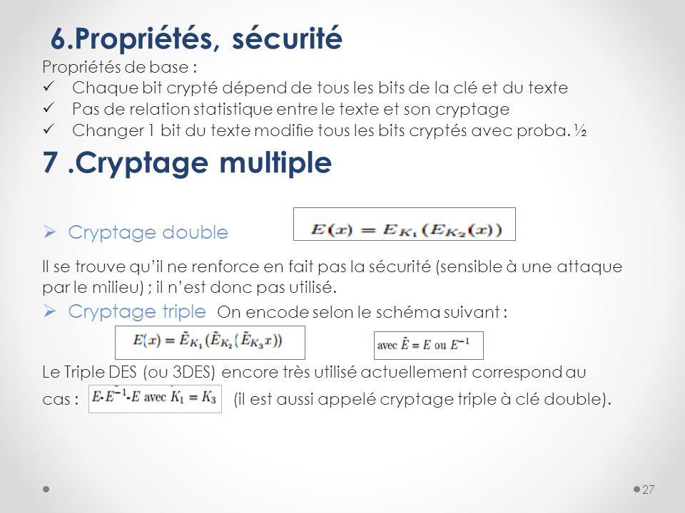 6.Propriétés, sécurité 7 .Cryptage multiple Cryptage double