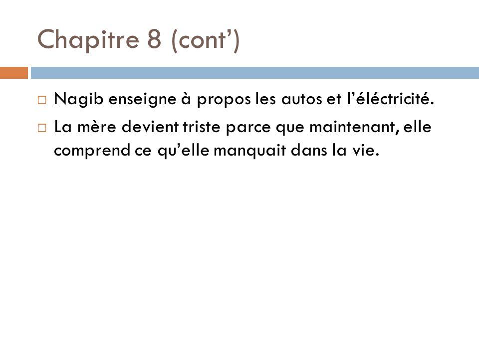 Chapitre 8 (cont') Nagib enseigne à propos les autos et l'éléctricité.