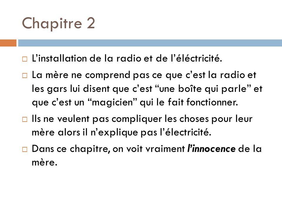 Chapitre 2 L'installation de la radio et de l'éléctricité.
