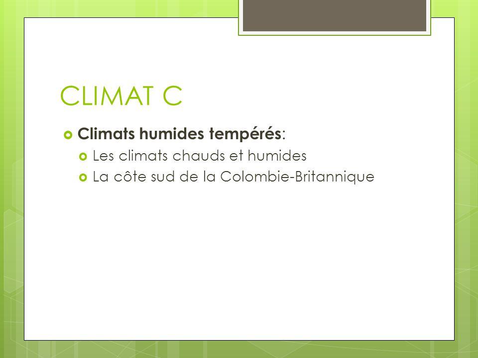 CLIMAT C Climats humides tempérés: Les climats chauds et humides