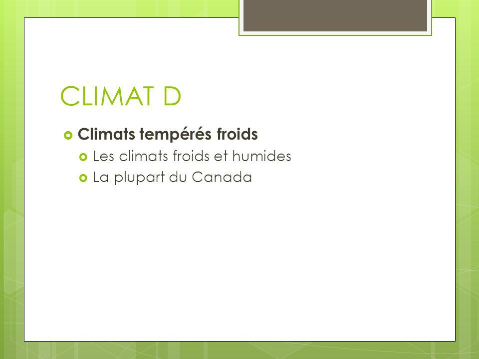 CLIMAT D Climats tempérés froids Les climats froids et humides