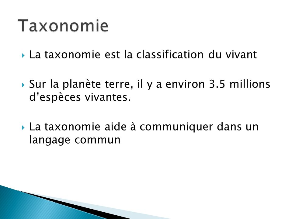 Taxonomie La taxonomie est la classification du vivant