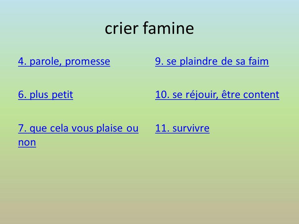crier famine 4. parole, promesse 6. plus petit 7.