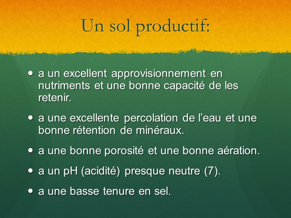 Un sol productif: a un excellent approvisionnement en nutriments et une bonne capacité de les retenir.