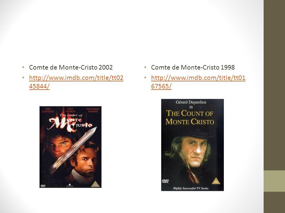 Comte de Monte-Cristo 2002 http://www.imdb.com/title/tt0245844/ Comte de Monte-Cristo 1998.