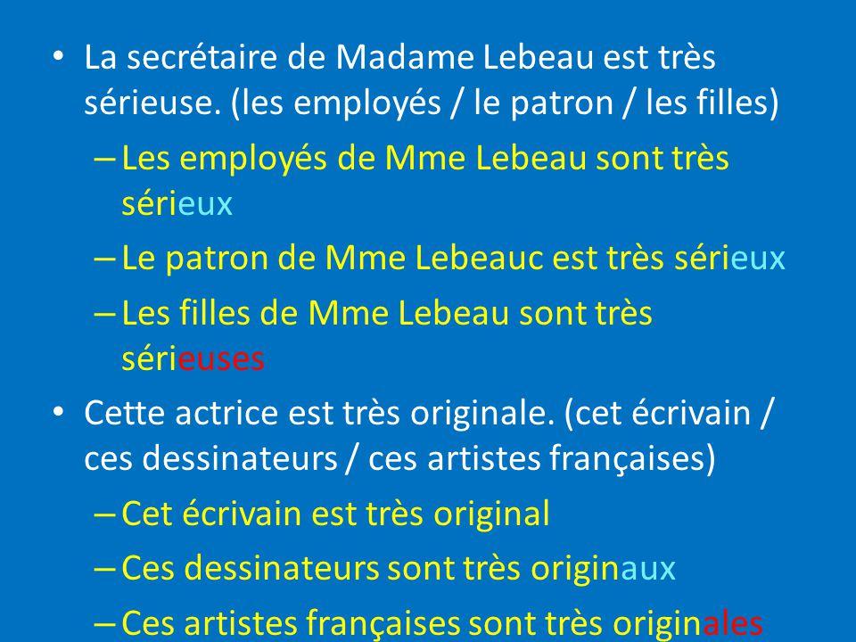 La secrétaire de Madame Lebeau est très sérieuse