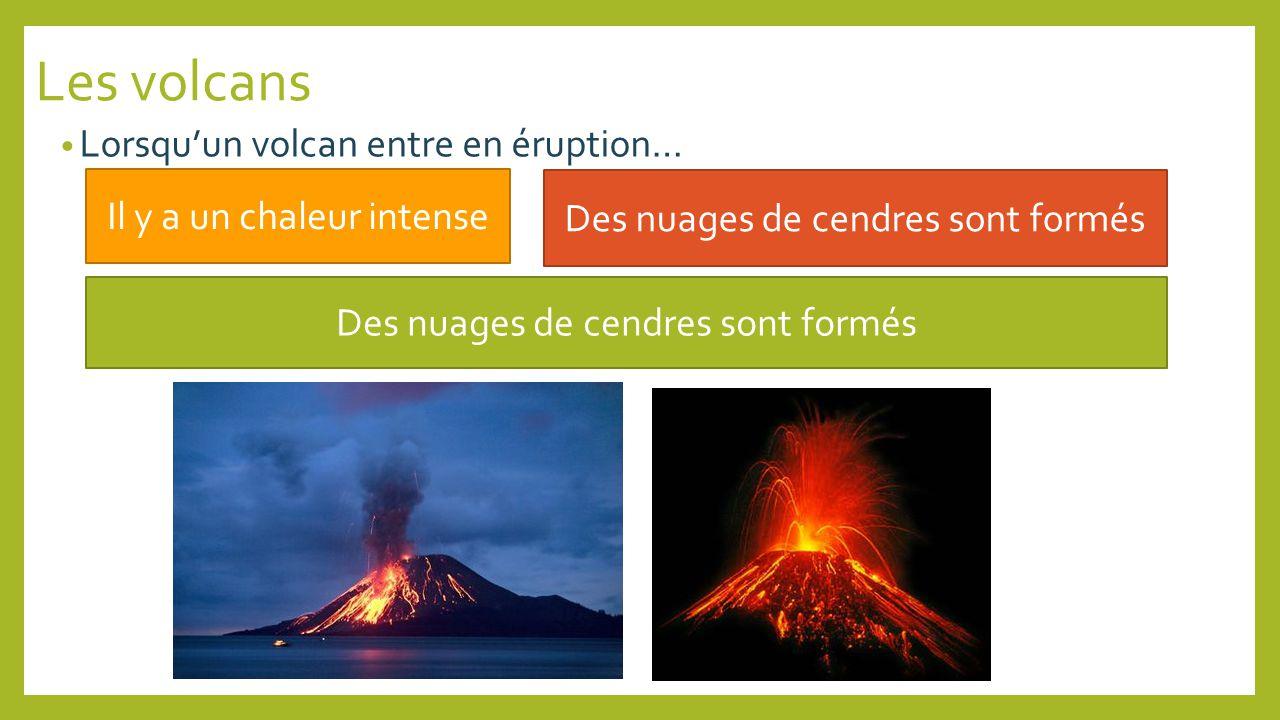 Les volcans Lorsqu'un volcan entre en éruption…