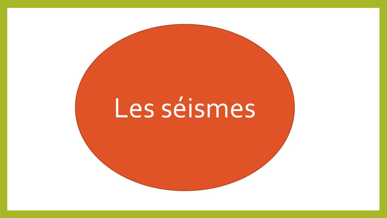Les séismes http://www.youtube.com/watch v=ul4UtvimJL8