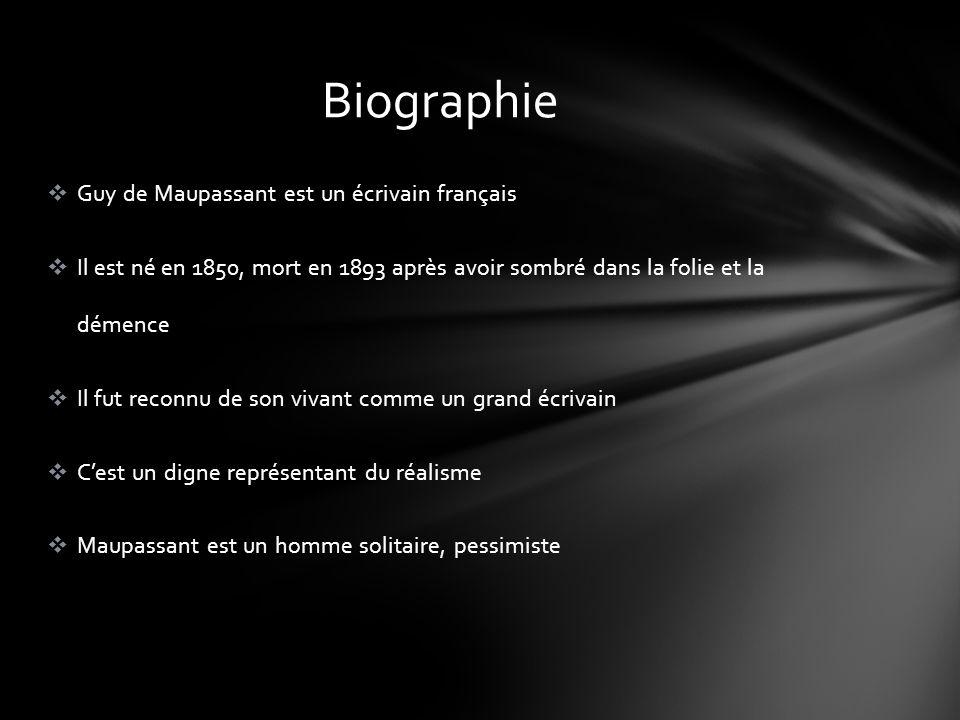 Biographie Guy de Maupassant est un écrivain français