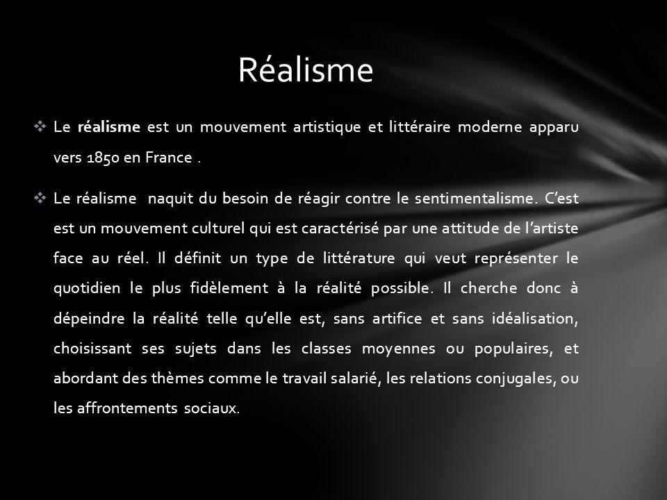 Réalisme Le réalisme est un mouvement artistique et littéraire moderne apparu vers 1850 en France .