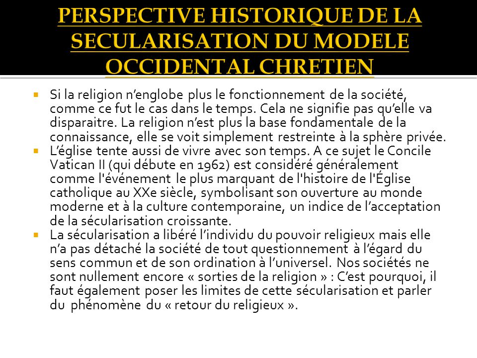 PERSPECTIVE HISTORIQUE DE LA SECULARISATION DU MODELE OCCIDENTAL CHRETIEN