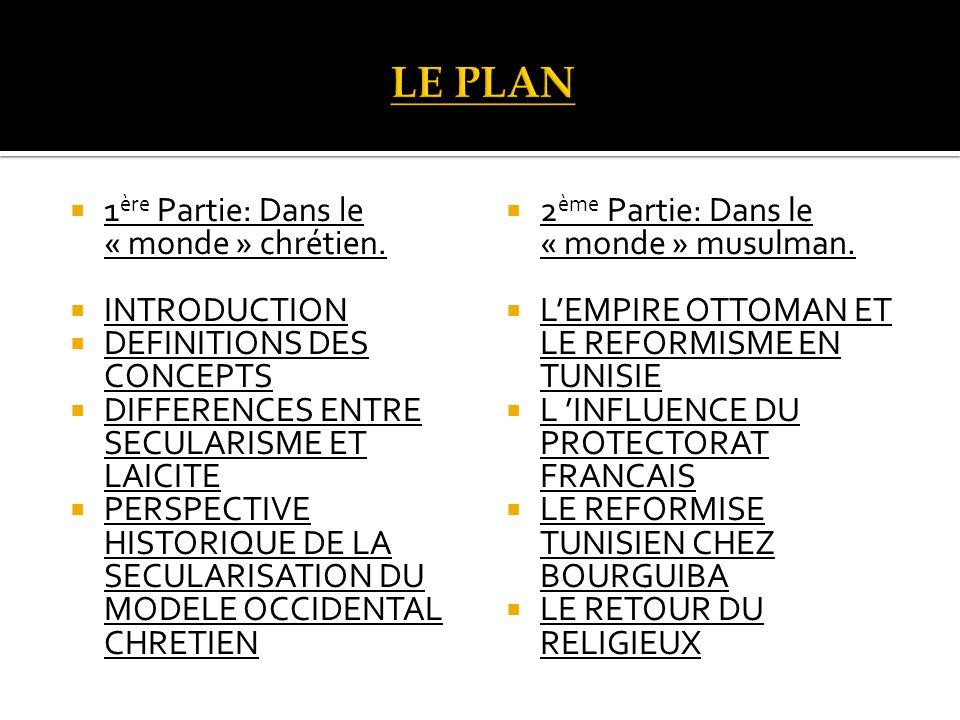 LE PLAN 1ère Partie: Dans le « monde » chrétien. INTRODUCTION