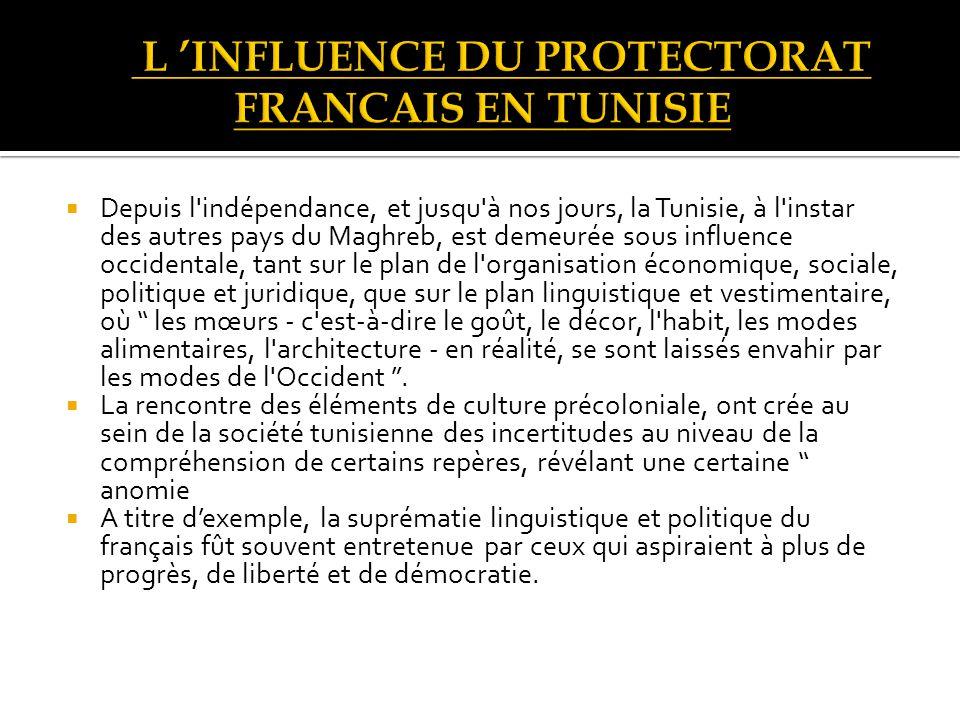 L L 'INFLUENCE DU PROTECTORAT FRANCAIS EN TUNISIE