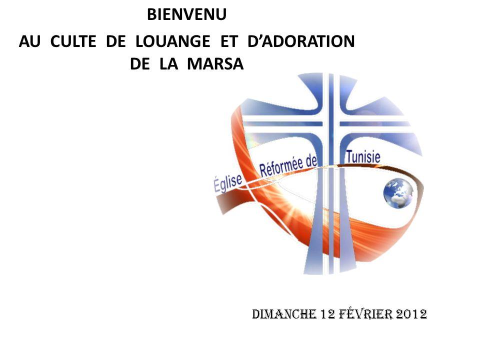 AU CULTE DE LOUANGE ET D'ADORATION DE LA MARSA