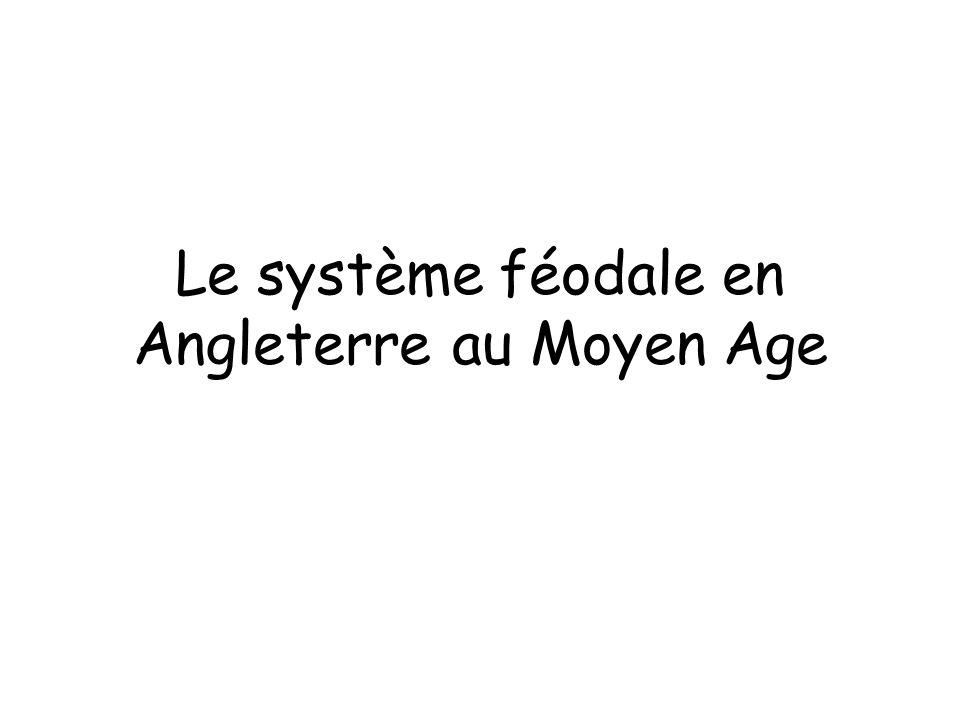 Le système féodale en Angleterre au Moyen Age