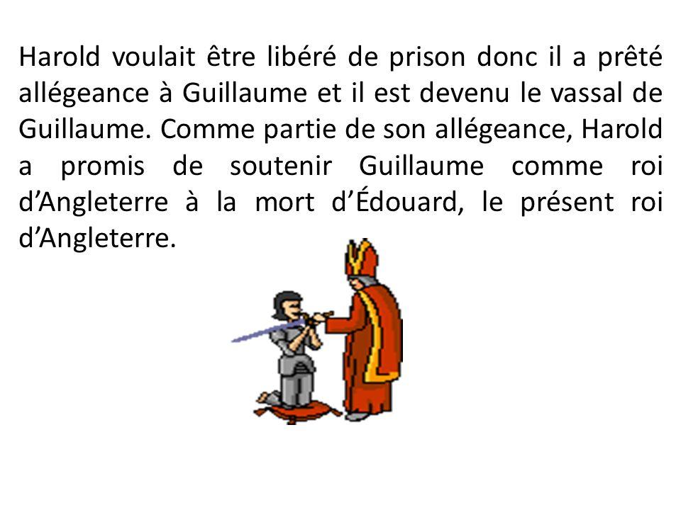 Harold voulait être libéré de prison donc il a prêté allégeance à Guillaume et il est devenu le vassal de Guillaume.