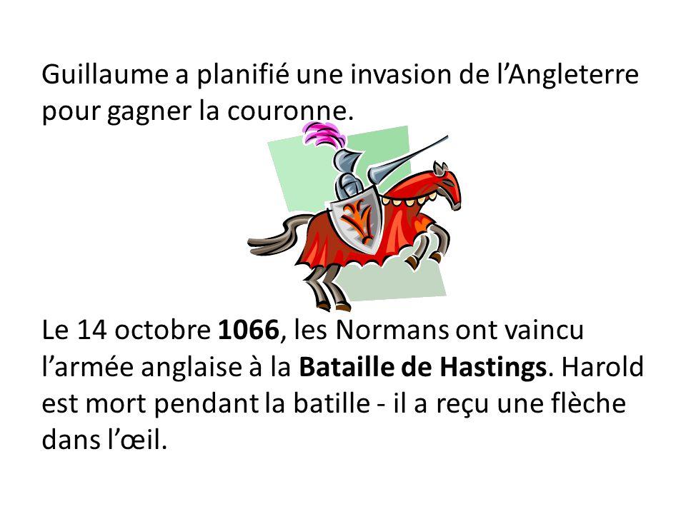 Guillaume a planifié une invasion de l'Angleterre pour gagner la couronne.