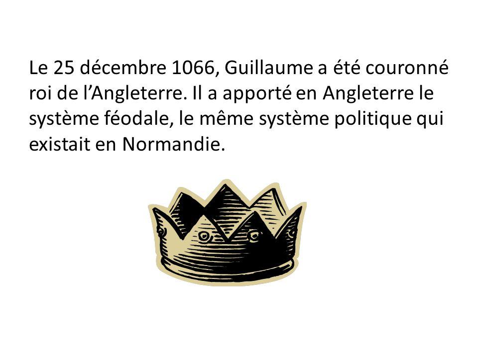 Le 25 décembre 1066, Guillaume a été couronné roi de l'Angleterre