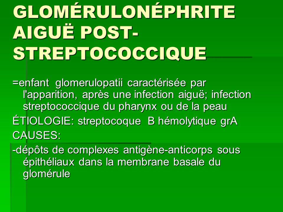 GLOMÉRULONÉPHRITE AIGUË POST-STREPTOCOCCIQUE