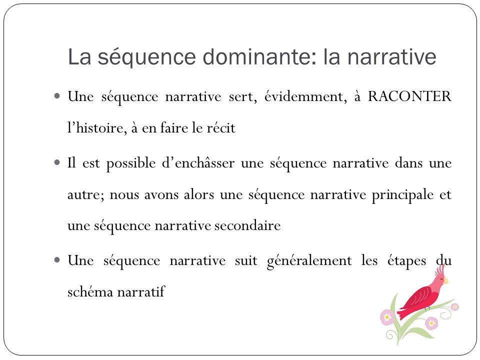 La séquence dominante: la narrative