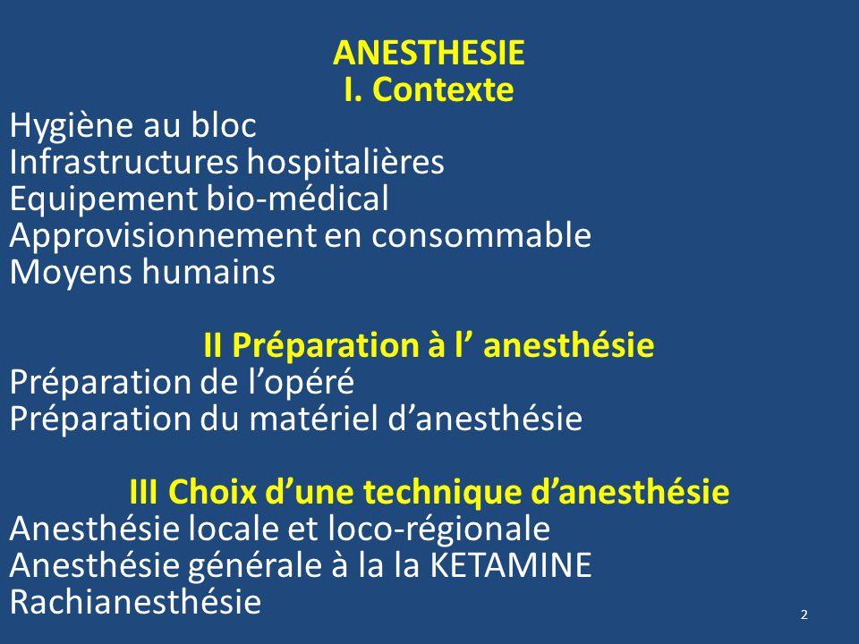 II Préparation à l' anesthésie III Choix d'une technique d'anesthésie