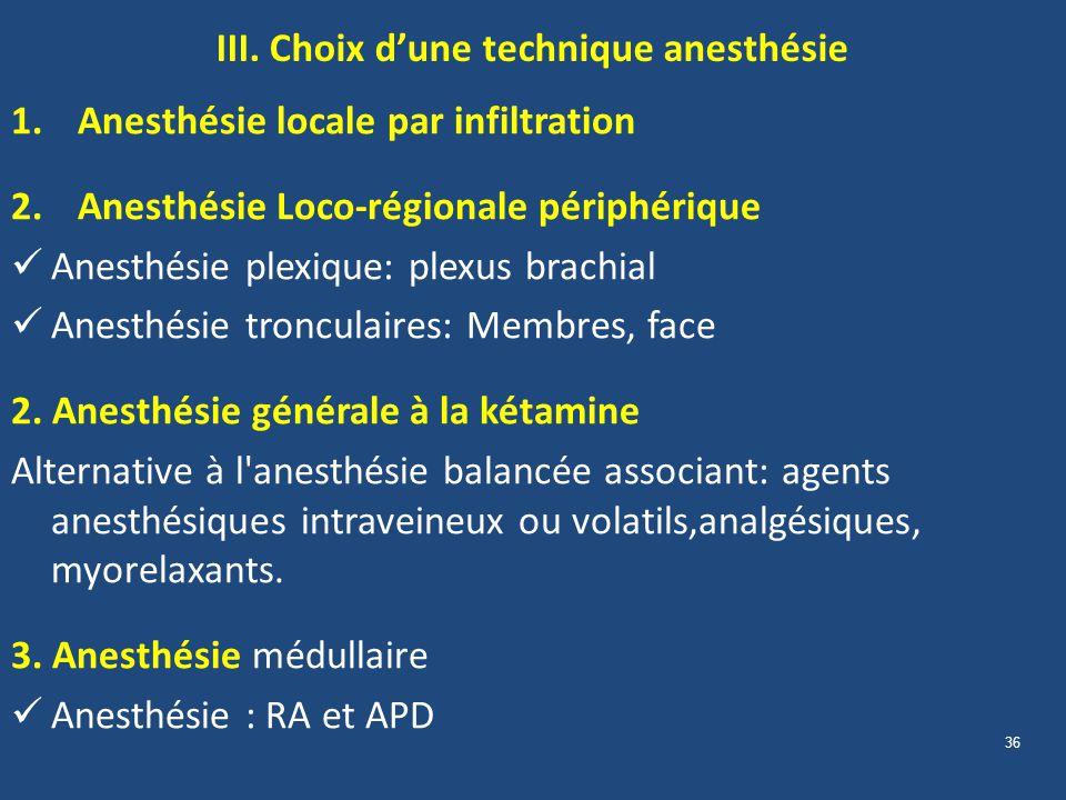 III. Choix d'une technique anesthésie