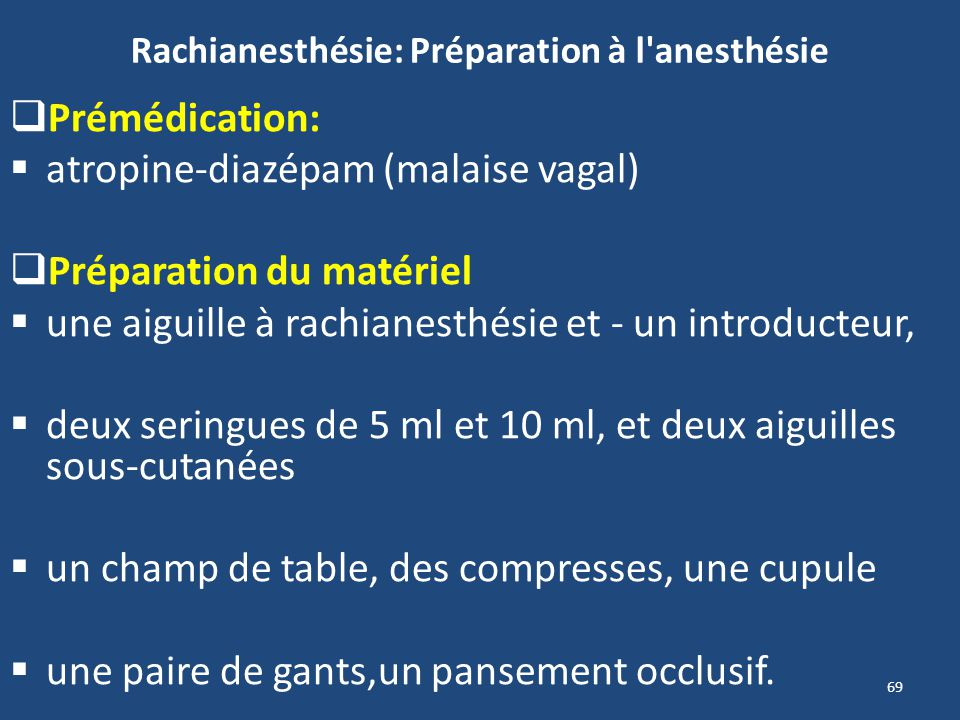 Rachianesthésie: Préparation à l anesthésie