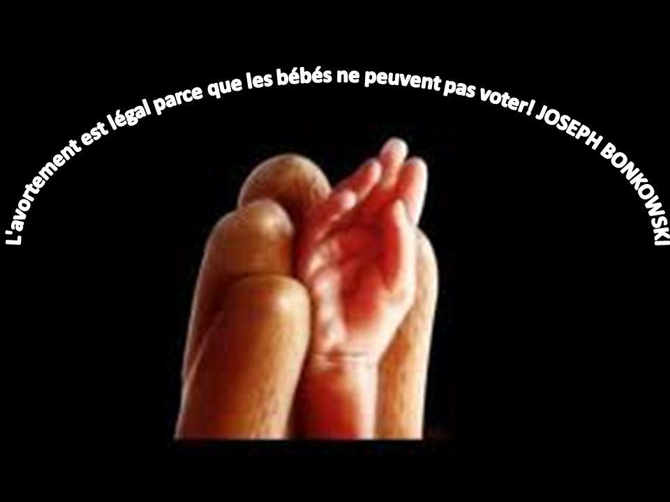 L avortement est légal parce que les bébés ne peuvent pas voter