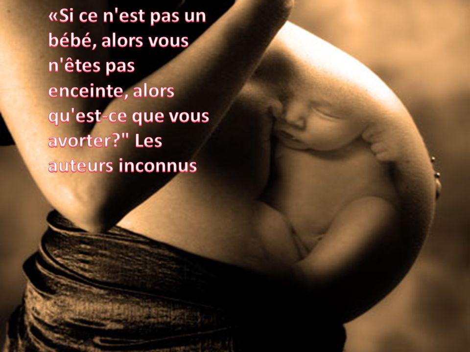«Si ce n est pas un bébé, alors vous n êtes pas enceinte, alors qu est-ce que vous avorter Les auteurs inconnus