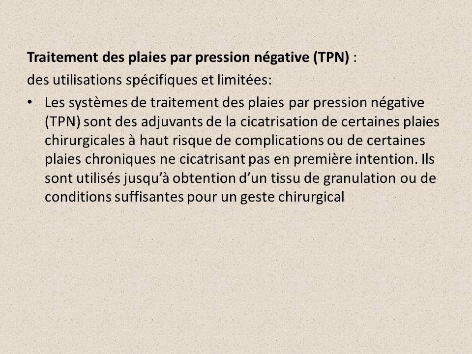 Traitement des plaies par pression négative (TPN) :