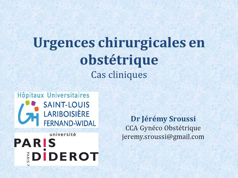 Urgences chirurgicales en obstétrique Cas cliniques