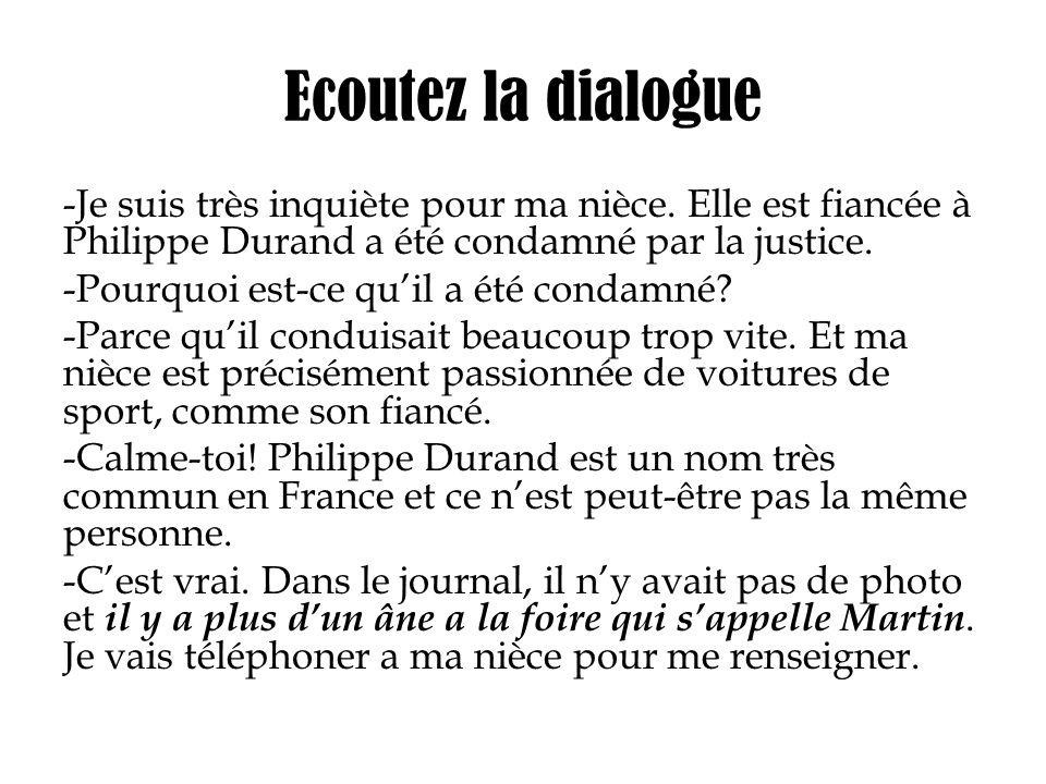 Ecoutez la dialogue