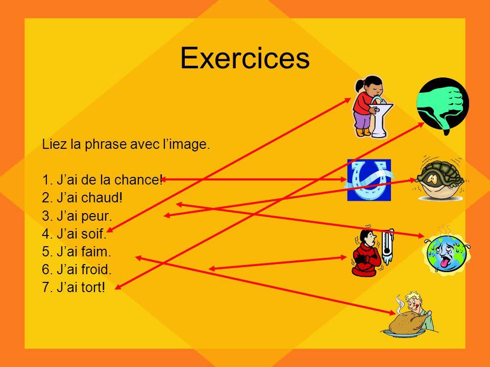 Exercices Liez la phrase avec l'image. 1. J'ai de la chance!