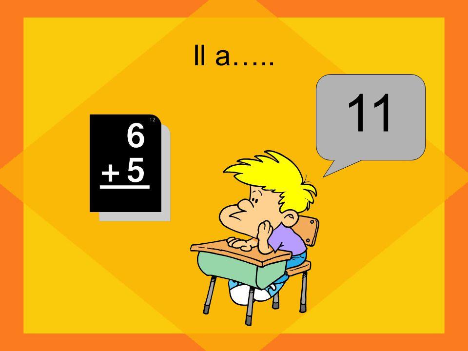 Il a….. 11
