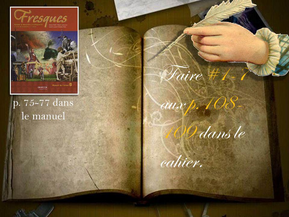 Faire #1-7 aux p.108-109 dans le cahier.