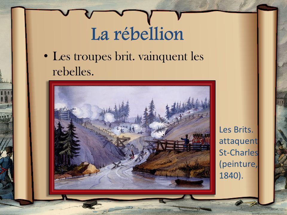 La rébellion Les troupes brit. vainquent les rebelles.