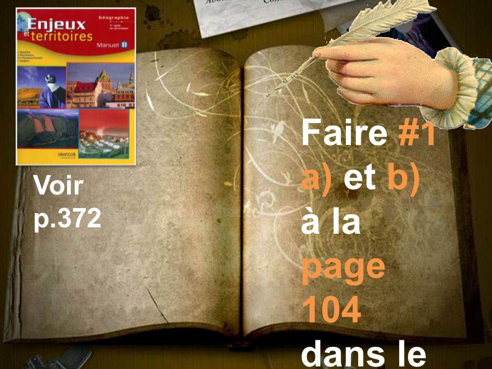 Faire #1 a) et b) à la page 104 dans le cahier.