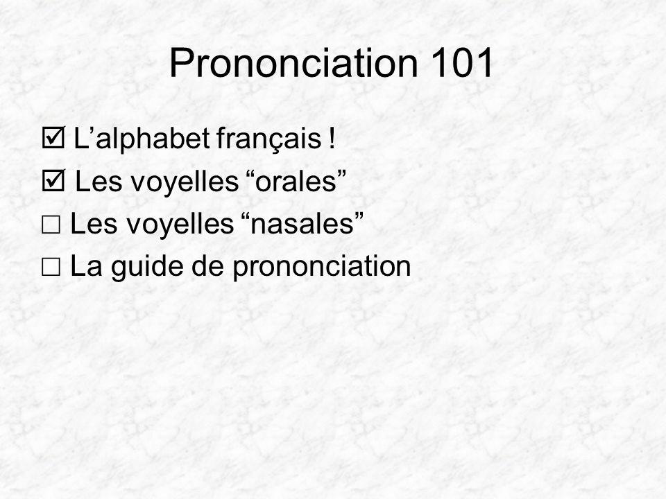 Prononciation 101 L'alphabet français !  Les voyelles orales