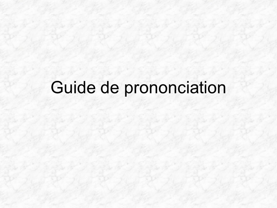Guide de prononciation
