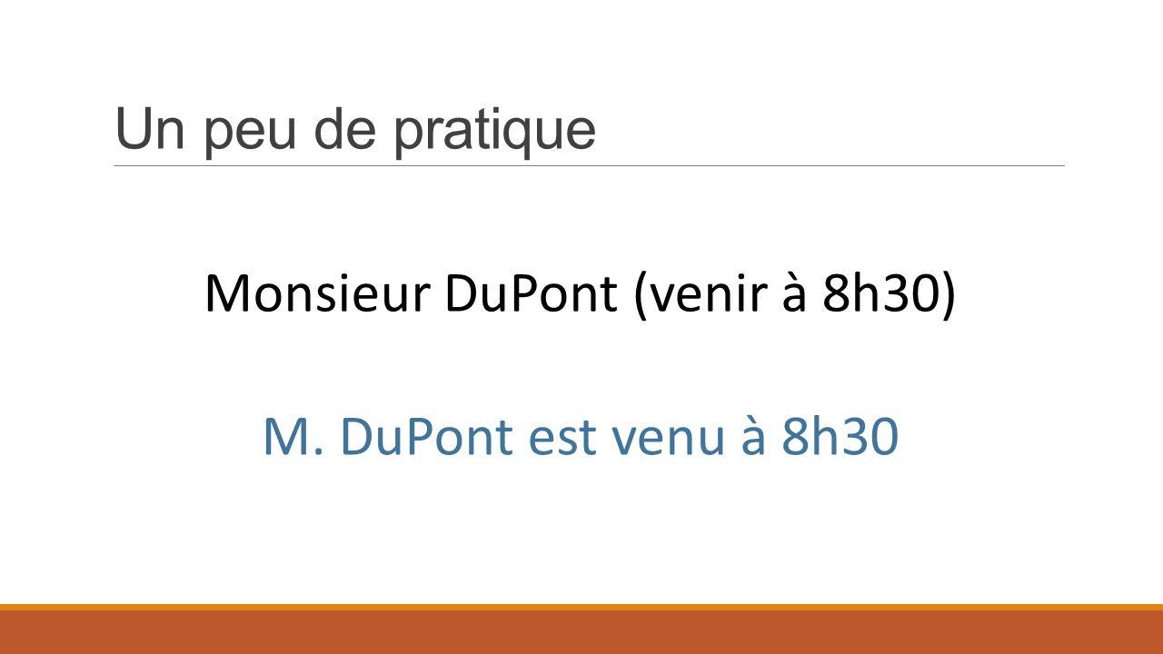 Monsieur DuPont (venir à 8h30)