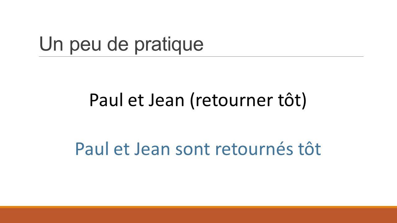 Paul et Jean (retourner tôt)