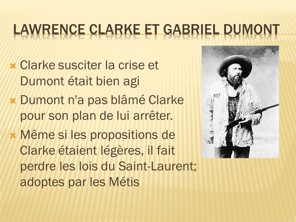 Lawrence Clarke et Gabriel Dumont