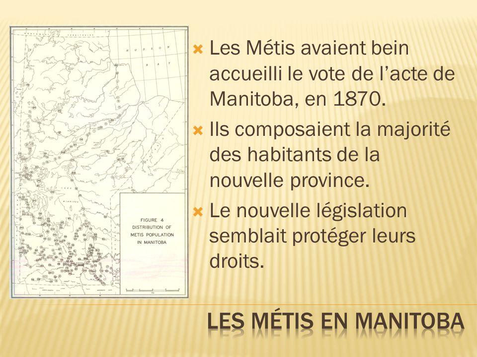 Les Métis avaient bein accueilli le vote de l'acte de Manitoba, en 1870.