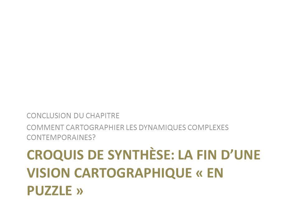 CROQUIS DE SYNTHÈSE: LA FIN D'UNE VISION CARTOGRAPHIQUE « EN PUZZLE »